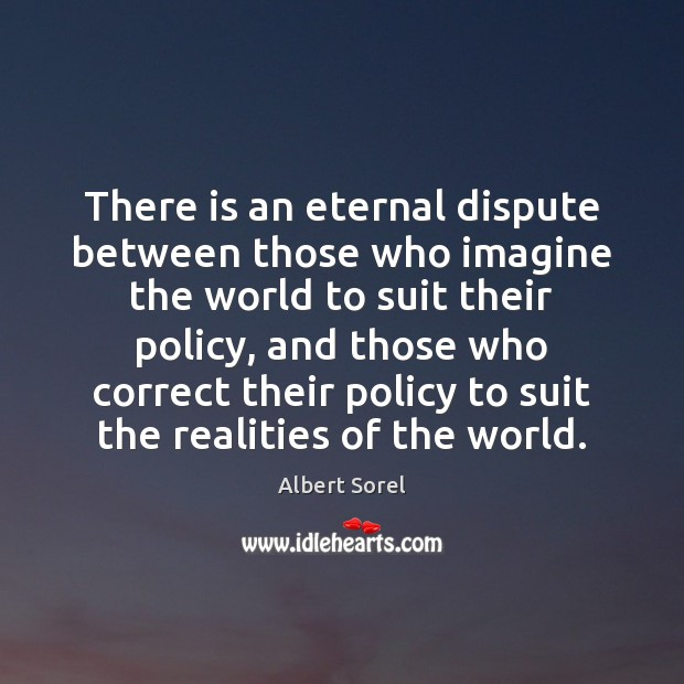 Image, There is an eternal dispute between those who imagine the world to