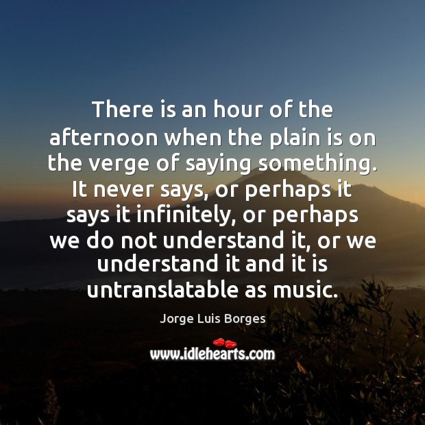 There is an hour of the afternoon when the plain is on Image