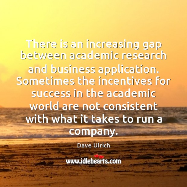 Image, There is an increasing gap between academic research and business application. Sometimes