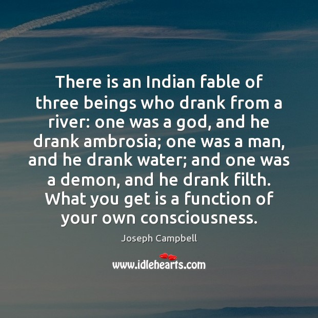 Image, There is an Indian fable of three beings who drank from a
