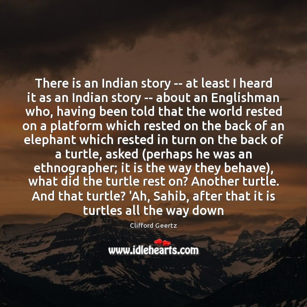 There is an Indian story — at least I heard it as Image