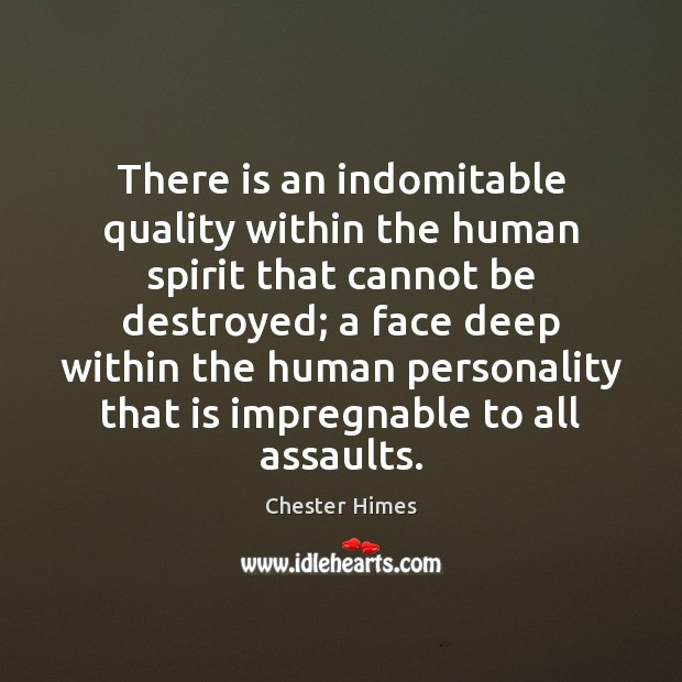 Image, There is an indomitable quality within the human spirit that cannot be
