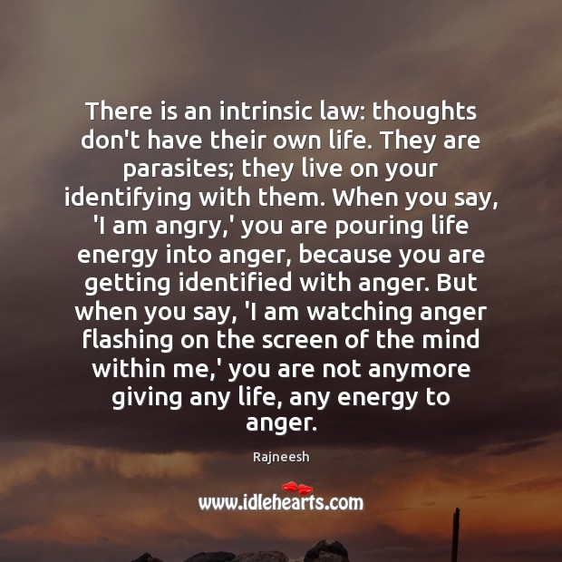 There is an intrinsic law: thoughts don't have their own life. They Image
