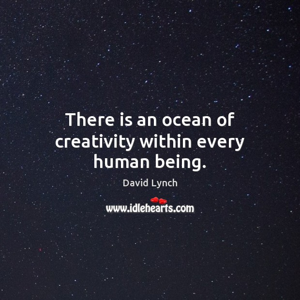 Image, There is an ocean of creativity within every human being.