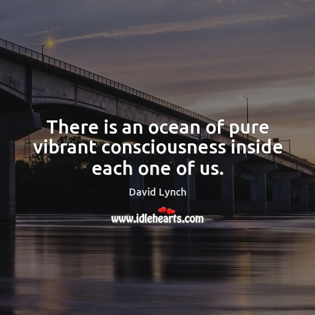 Image, There is an ocean of pure vibrant consciousness inside each one of us.