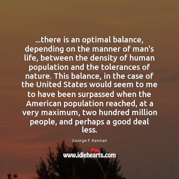 Image, …there is an optimal balance, depending on the manner of man's life,