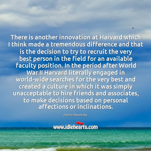There is another innovation at Harvard which I think made a tremendous Image