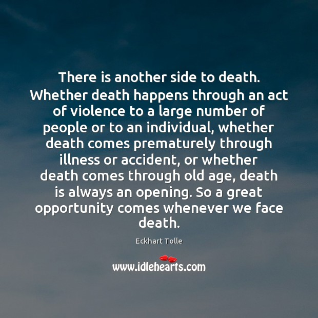 Image, There is another side to death. Whether death happens through an act