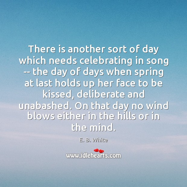 There is another sort of day which needs celebrating in song — Image