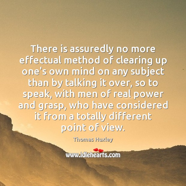 There is assuredly no more effectual method of clearing up one's own Image