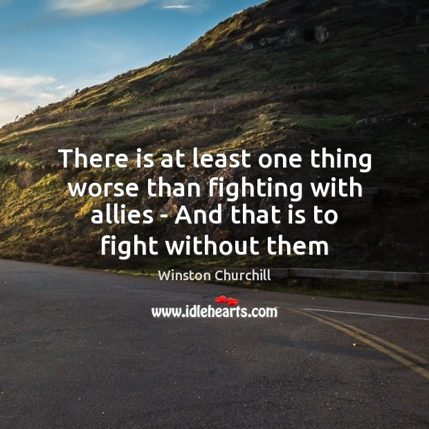There is at least one thing worse than fighting with allies – Image