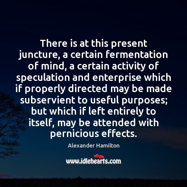 There is at this present juncture, a certain fermentation of mind, a Image