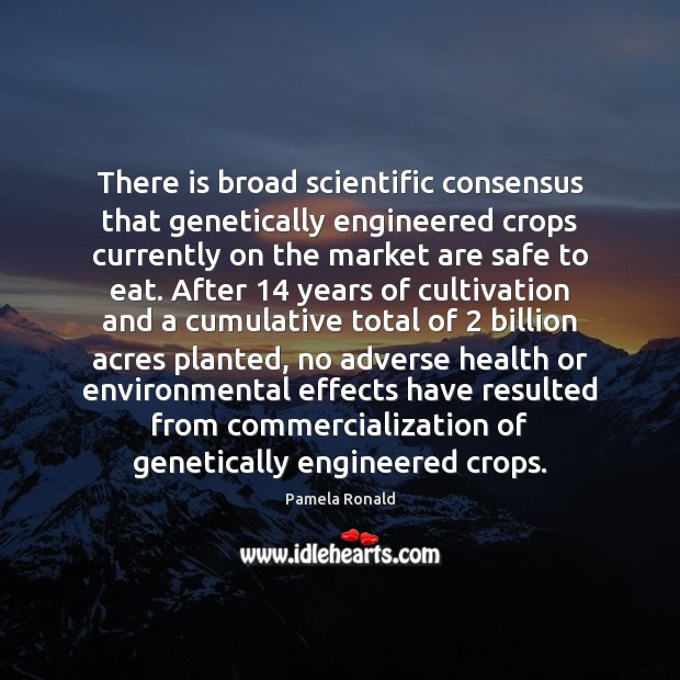 Image, There is broad scientific consensus that genetically engineered crops currently on