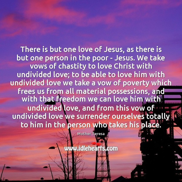 There is but one love of Jesus, as there is but one Image