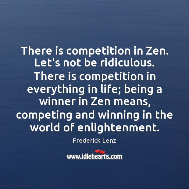 There is competition in Zen.  Let's not be ridiculous.  There is competition Image