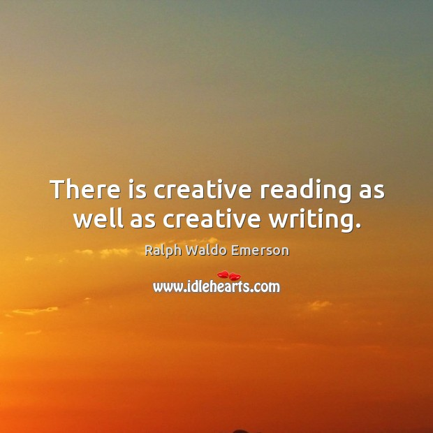 Image, There is creative reading as well as creative writing.