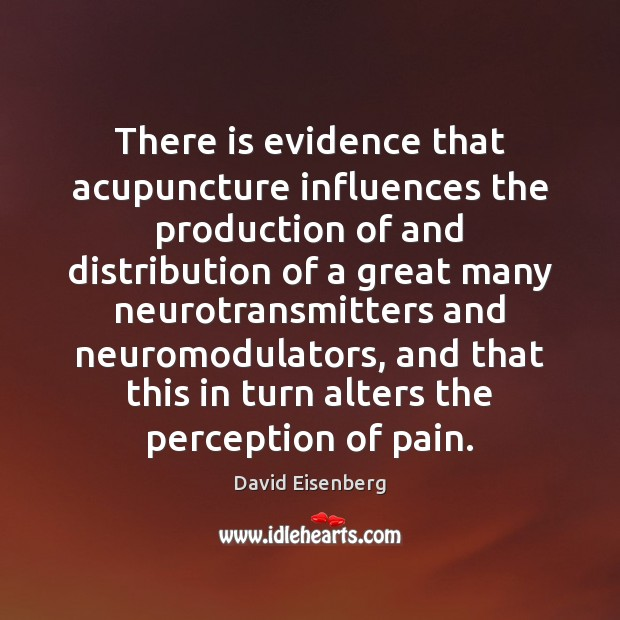 Image, There is evidence that acupuncture influences the production of and distribution of