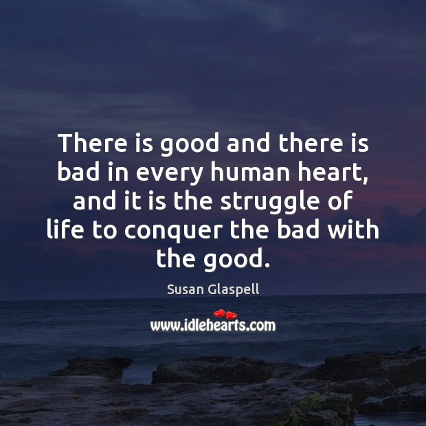There is good and there is bad in every human heart, and Image
