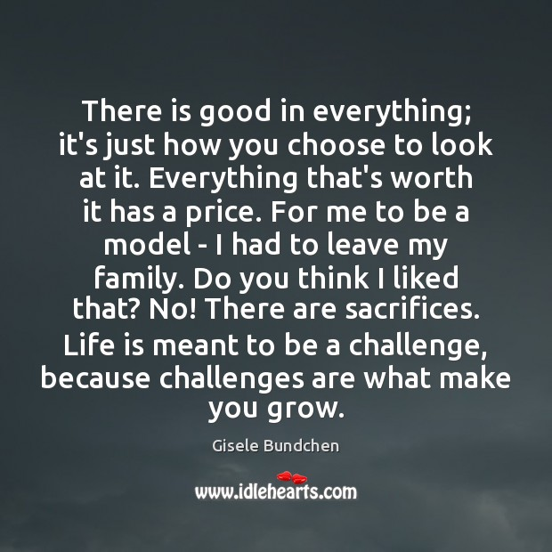 There is good in everything; it's just how you choose to look Image