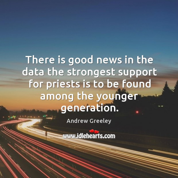 Image, There is good news in the data the strongest support for priests is to be found among the younger generation.