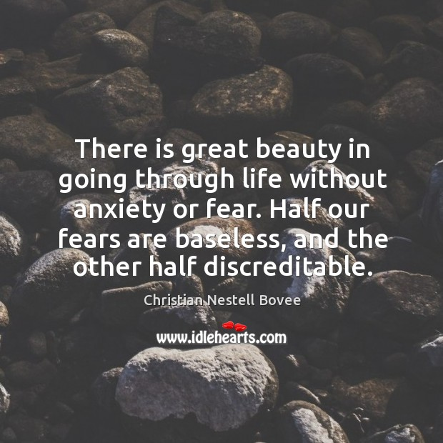 Image, There is great beauty in going through life without anxiety or fear.