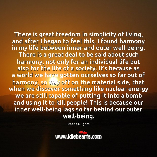 Image, There is great freedom in simplicity of living, and after I began