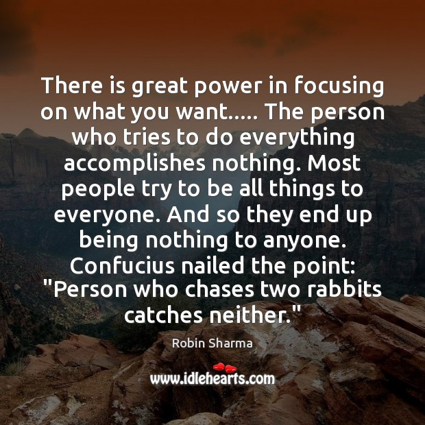 There is great power in focusing on what you want….. The person Image