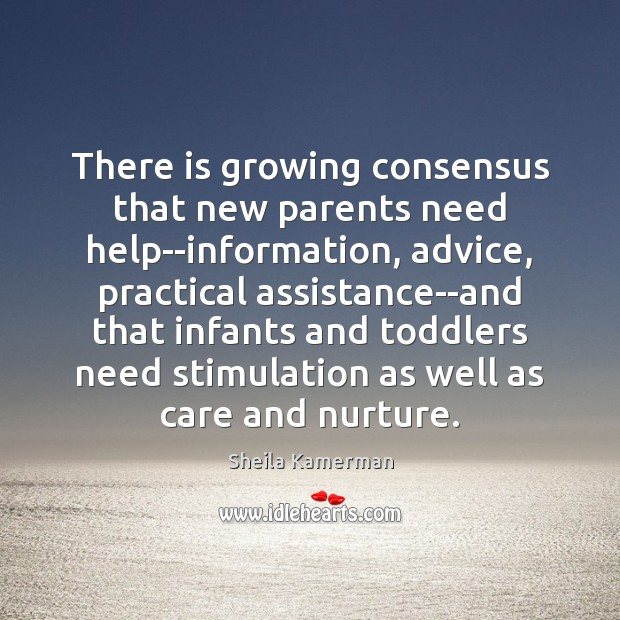 There is growing consensus that new parents need help–information, advice, practical assistance–and Image