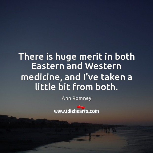 Image, There is huge merit in both Eastern and Western medicine, and I've