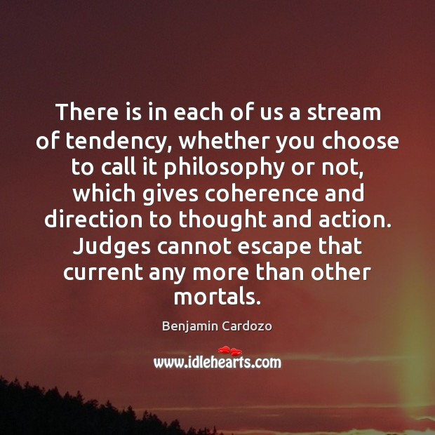Image, There is in each of us a stream of tendency, whether you
