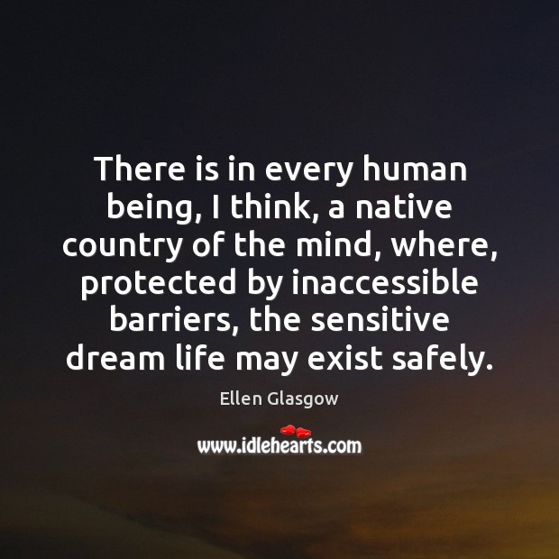 Image, There is in every human being, I think, a native country of