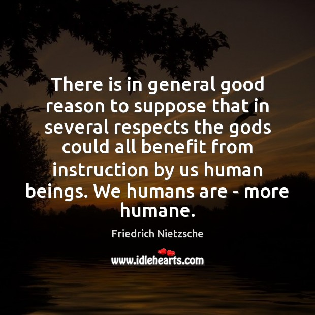 There is in general good reason to suppose that in several respects Image