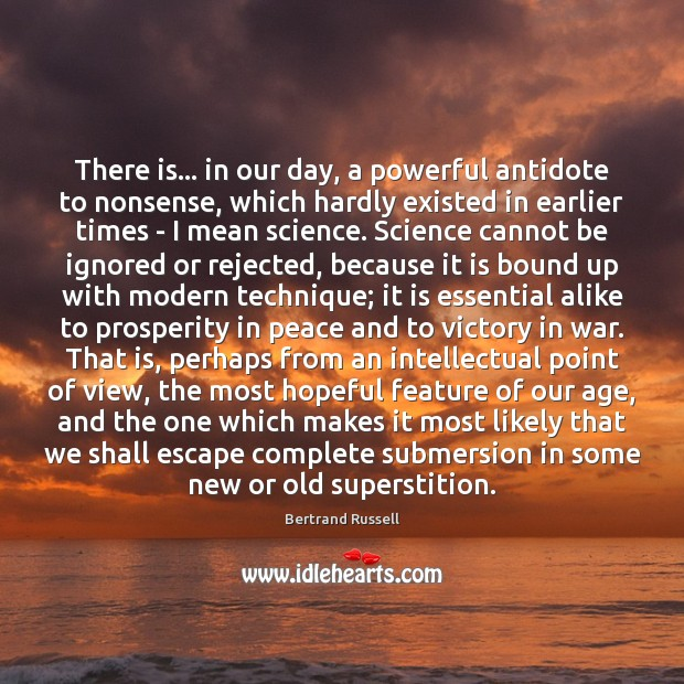There is… in our day, a powerful antidote to nonsense, which hardly Image