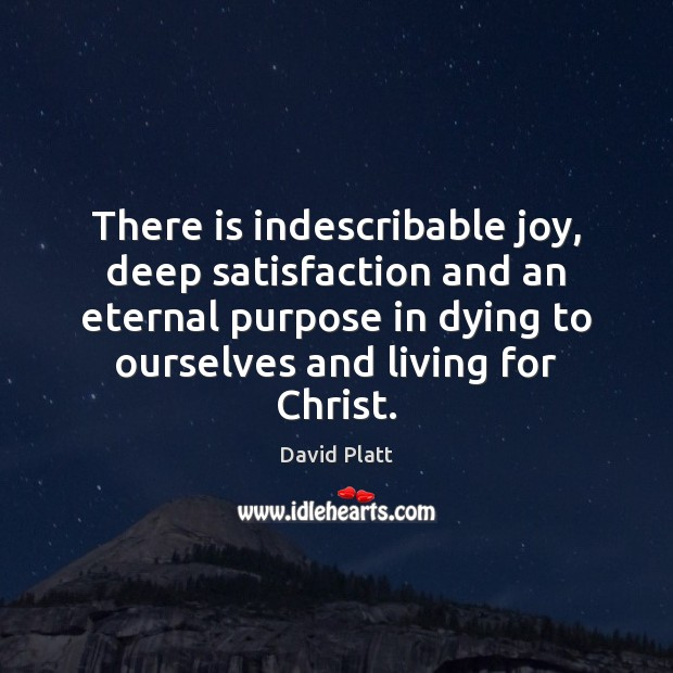 There is indescribable joy, deep satisfaction and an eternal purpose in dying Image