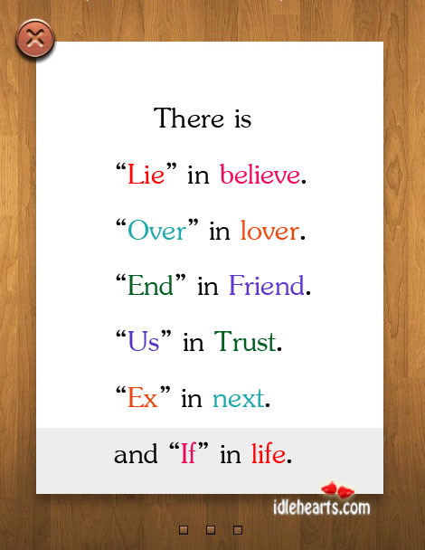 "There Is ""Lie"" in believe…."
