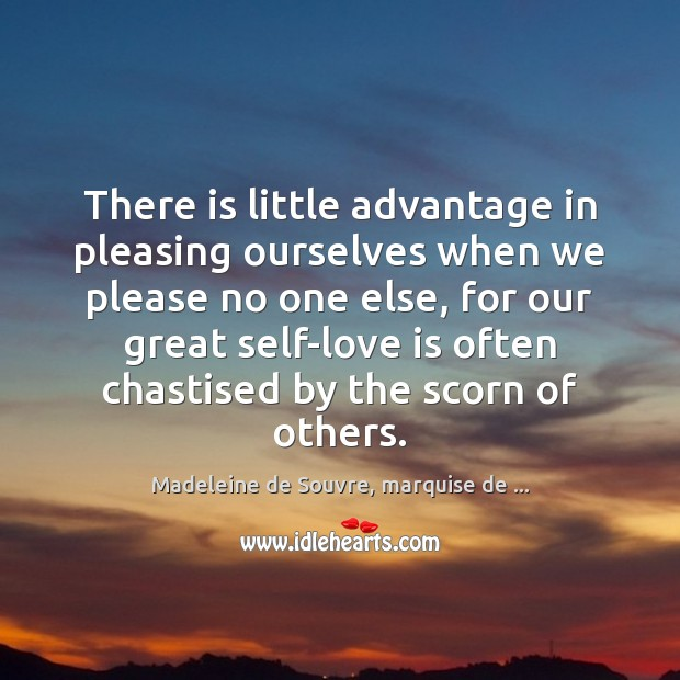 There is little advantage in pleasing ourselves when we please no one Image