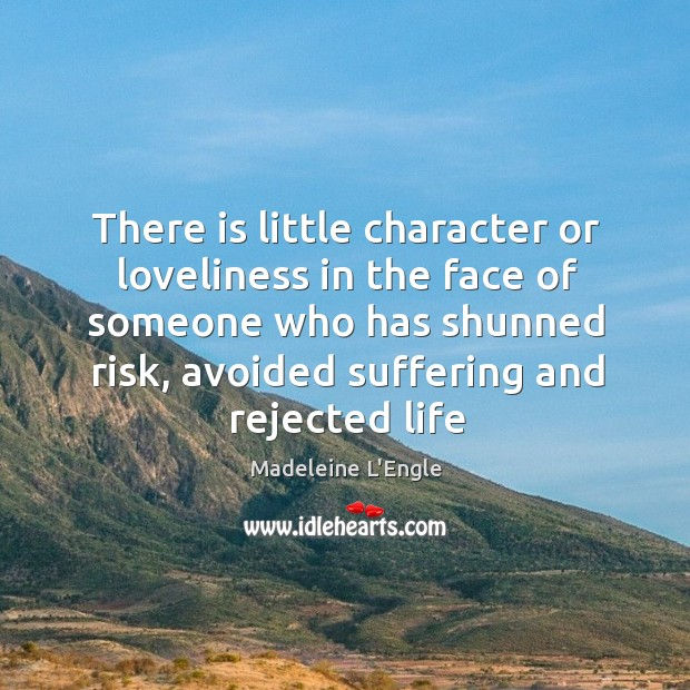 There is little character or loveliness in the face of someone who Image