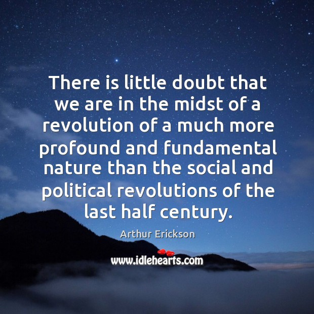 Image, There is little doubt that we are in the midst of a revolution