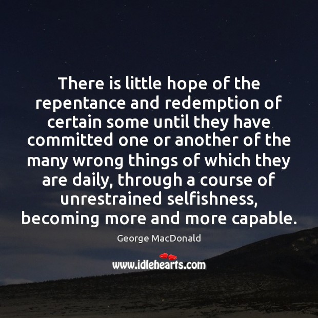 Image, There is little hope of the repentance and redemption of certain some