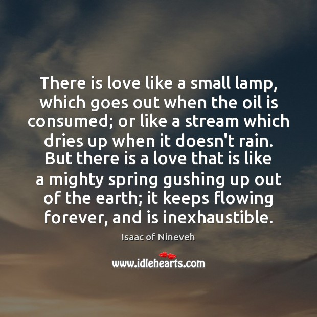 There is love like a small lamp, which goes out when the Isaac of Nineveh Picture Quote