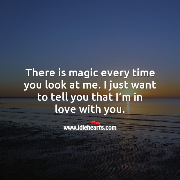 Image, There is magic every time you look at me.