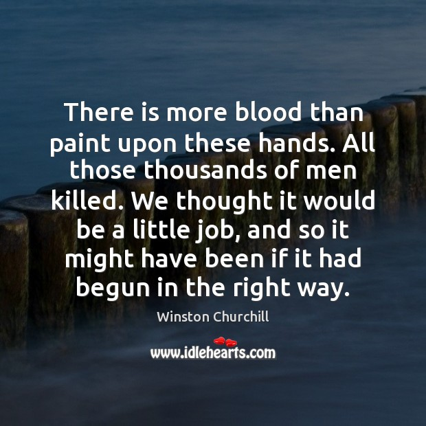 Image, There is more blood than paint upon these hands. All those thousands
