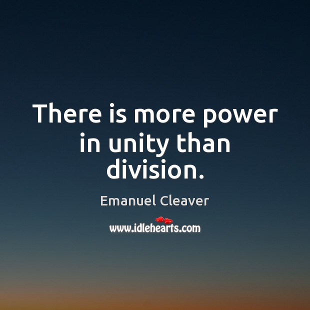 There is more power in unity than division. Image