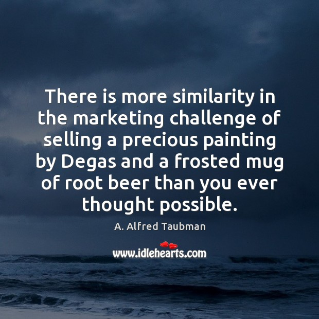 Image, There is more similarity in the marketing challenge of selling a precious