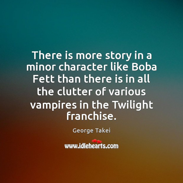 Image, There is more story in a minor character like Boba Fett than