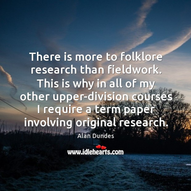Image, There is more to folklore research than fieldwork.