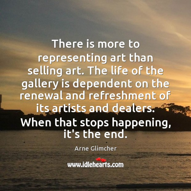 Image, There is more to representing art than selling art. The life of