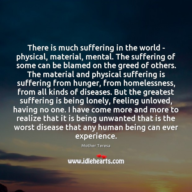 Image, There is much suffering in the world – physical, material, mental. The