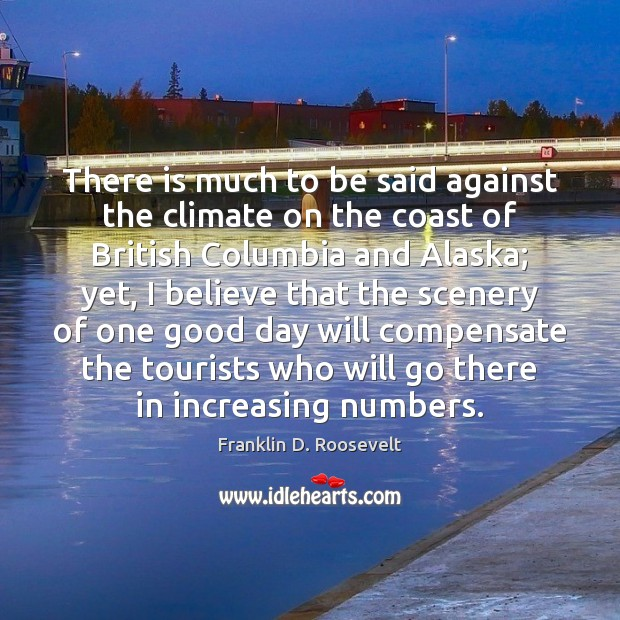 There is much to be said against the climate on the coast Image