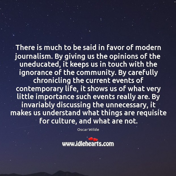 Image, There is much to be said in favor of modern journalism. By